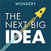 the next big idea podcast